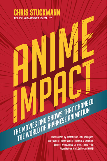 Anime Impact - The Movies and Shows that Changed the World of Japanese Animation - cover