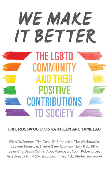 We Make It Better - The LGBTQ Community and Their Positive Contributions to Society - cover