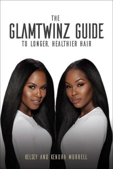 The GlamTwinz Guide to Longer Healthier Hair - cover