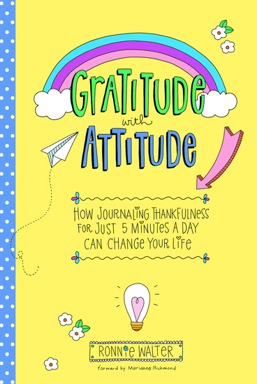 Gratitude with Attitude - How Journaling Thankfulness for Just 5 Minutes a Day Can Change Your Life - cover