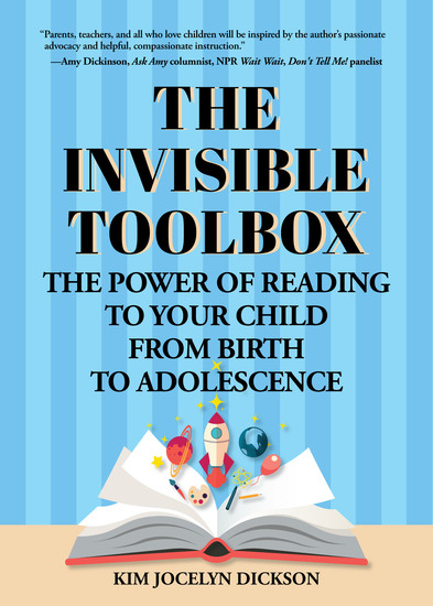 The Invisible Toolbox - The Power of Reading to Your Child from Birth to Adolescence - cover