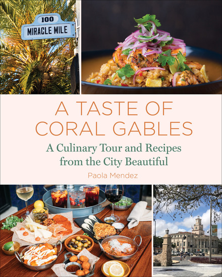 A Taste of Coral Gables - Cookbook and Culinary Tour of the City Beautiful - cover