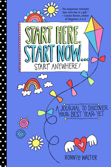 Start Here Start Now Start Anywhere - A Fill-in Journal to Discover Your Best Year Yet! - cover