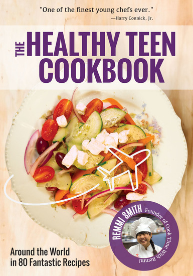 The Healthy Teen Cookbook - Around the World in 80 Fantastic Recipes - cover