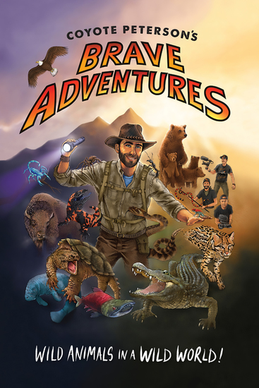 Coyote Peterson's Brave Adventures - Wild Animals in a Wild World! - cover