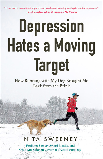 Depression Hates a Moving Target - How Running with My Dog Brought Me Back from the Brink - cover