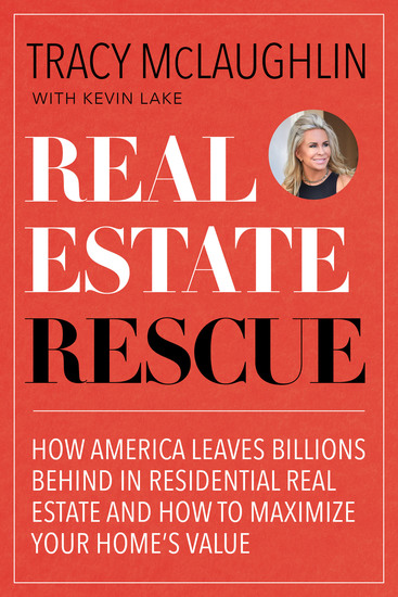Real Estate Rescue - How America Leaves Billions Behind in Residential Real Estate and How to Maximize Your Home's Value - cover