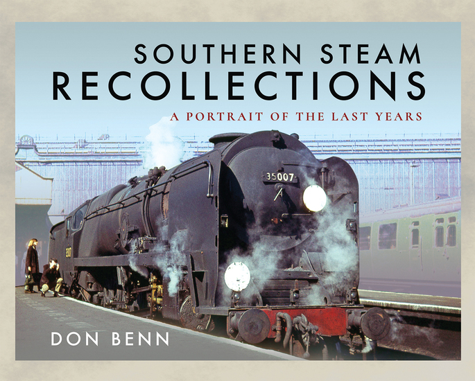 Southern Steam Recollections - A Portrait of the Last Years - cover