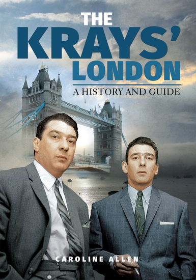 The Krays' London - A History and Guide - cover