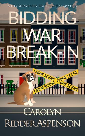 Bidding War Break-In - A Lily Sprayberry Realtor Cozy Mystery - cover