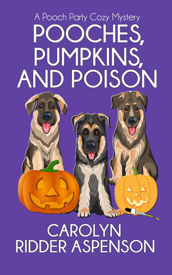 Pooches Pumpkins and Poison - A Pooch Party Cozy Mystery - cover