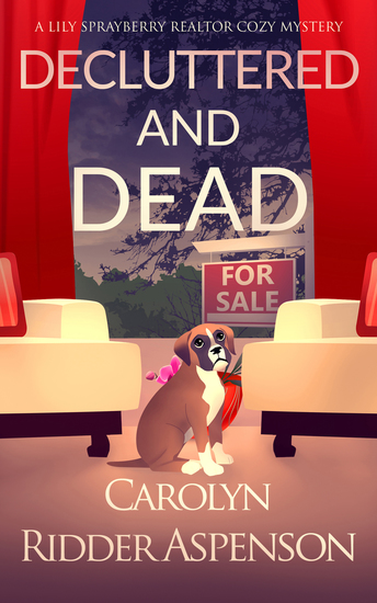 Decluttered and Dead - A Lily Sprayberry Realtor Cozy Mystery - cover