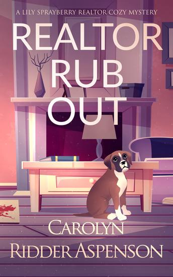 Realtor Rub Out - A Lily Sprayberry Realtor Cozy Mystery - cover