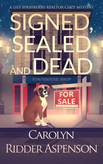Signed Sealed and Dead - A Lily Sprayberry Realtor Cozy Mystery - cover