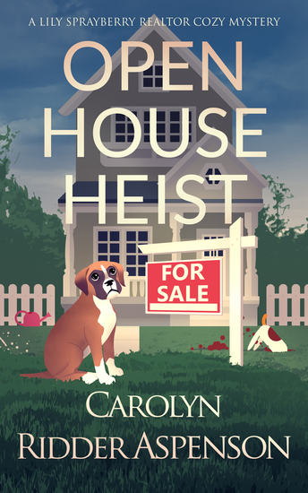 Open House Heist - A Lily Sprayberry Realtor Cozy Mystery - cover