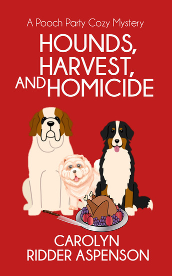 Hounds Harvest and Homicide - A Pooch Party Cozy Mystery - cover