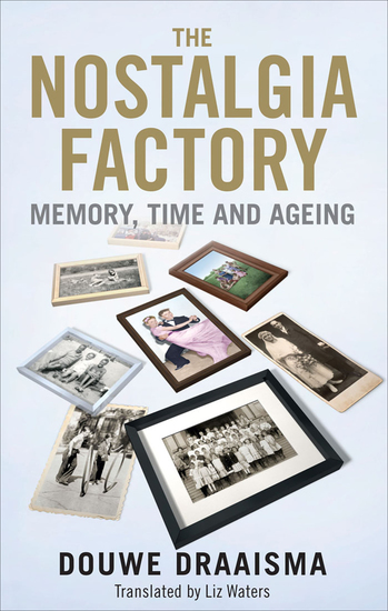 The Nostalgia Factory - Memory Time and Aging - cover
