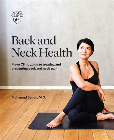 Back and Neck Health - Mayo Clinic Guide to Treating and Preventing Back and Neck Pain - cover