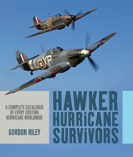 Hawker Hurricane Survivors - A Complete Catalogue of Every Existing Hurricane Worldwide - cover
