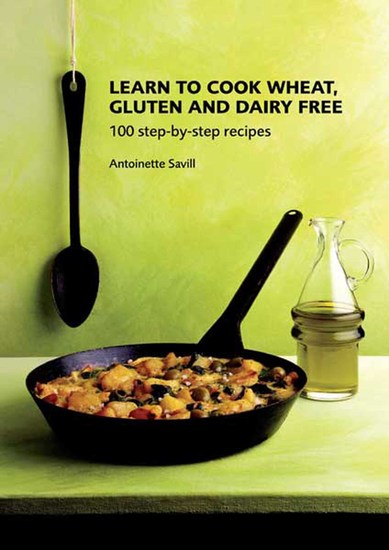 Learn to Cook Wheat Gluten and Dairy Free - 100 Step-by-Step Recipies - cover