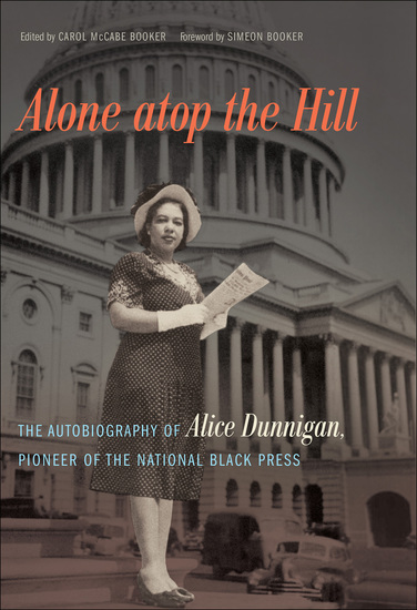 Alone atop the Hill - The Autobiography of Alice Dunnigan Pioneer of the National Black Press - cover