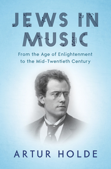Jews in Music - From the Age of Enlightenment to the Mid-Twentieth Century - cover