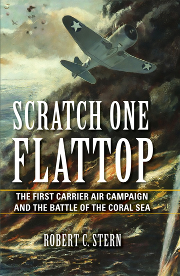 Scratch One Flattop - The First Carrier Air Campaign and the Battle of the Coral Sea - cover
