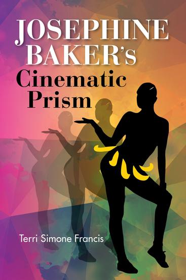 Josephine Baker's Cinematic Prism - cover