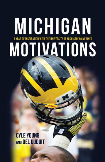 Michigan Motivations - A Year of Inspiration with the University of Michigan Wolverines - cover