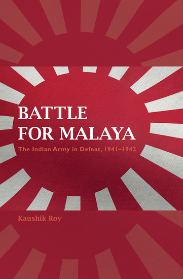 Battle for Malaya - The Indian Army in Defeat 1941–1942 - cover