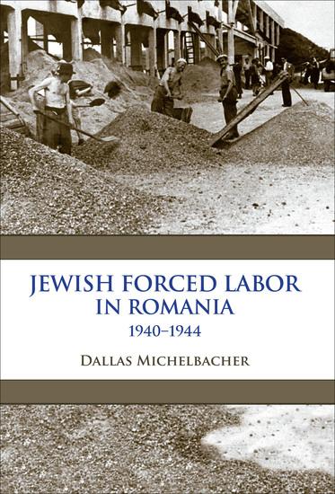 Jewish Forced Labor in Romania 1940–1944 - cover