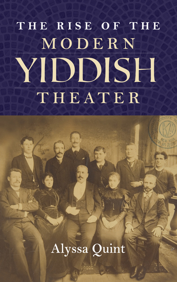 The Rise of the Modern Yiddish Theater - cover