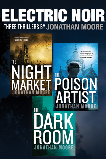 Electric Noir - Three Thrillers: The Night Market The Poison Artist The Dark Room - cover