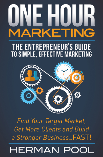 One Hour Marketing - The Entrepreneur's Guide to Simple Effective Marketing - cover
