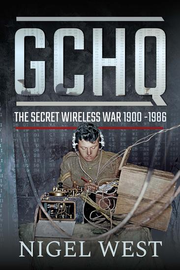 GCHQ - The Secret Wireless War 1900–1986 - cover