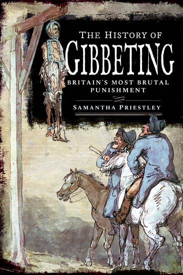The History of Gibbeting - Britain's Most Brutal Punishment - cover