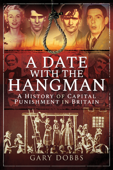 A Date with the Hangman - A History of Capital Punishment in Britain - cover
