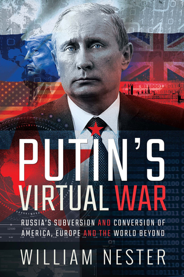 Putin's Virtual War - Russia's Subversion and Conversion of America Europe and the World Beyond - cover