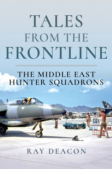 Tales from the Frontline - The Middle East Hunter Squadrons - cover