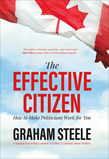 The Effective Citizen - How to Make Politicians Work for You - cover