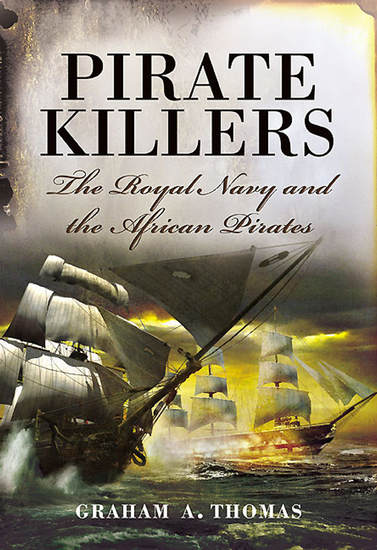 Pirate Killers - The Royal Navy and the African Pirates - cover