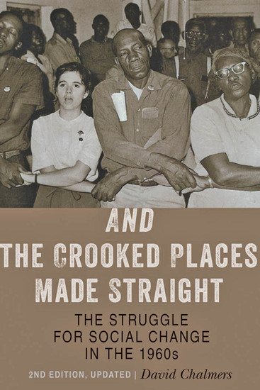 And the Crooked Places Made Straight - The Struggle for Social Change in the 1960s - cover