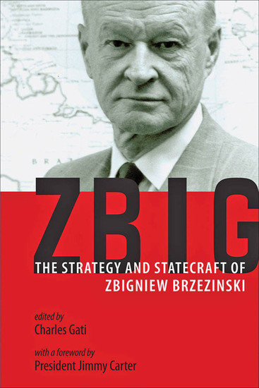 Zbig - The Strategy and Statecraft of Zbigniew Brzezinski - cover