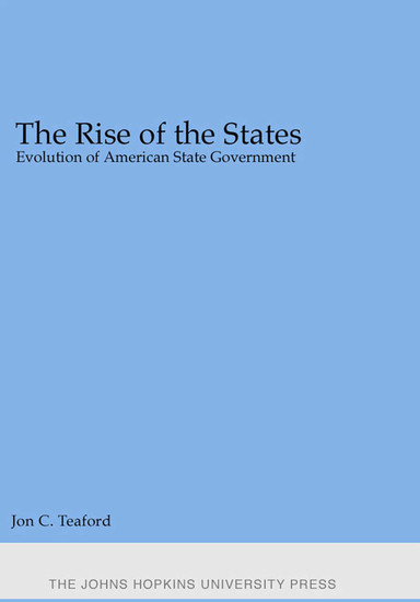 The Rise of the States - Evolution of American State Government - cover