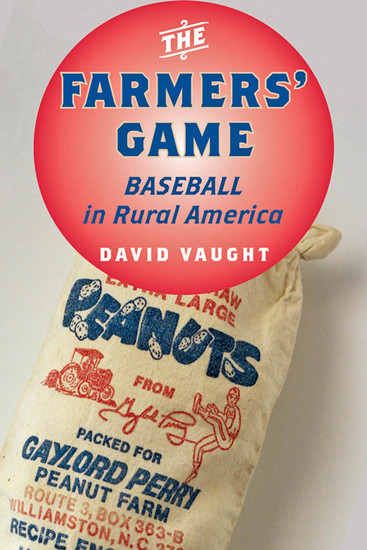 The Farmers' Game - Baseball in Rural America - cover