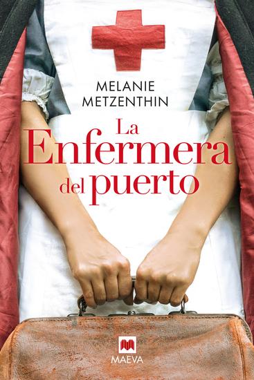 La enfermera del puerto - El destino de una ciudad el sueño de una joven la historia de una vocación - cover
