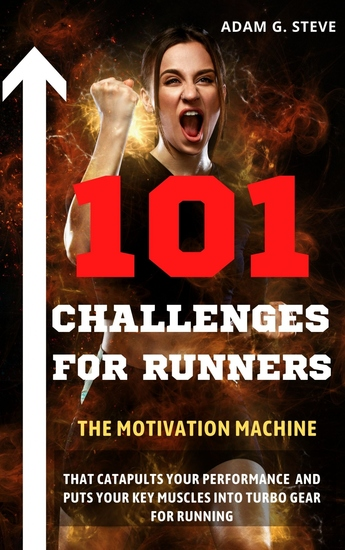 101 Challenges for Runners - The motivation machine that catapults your performance and puts your key muscles into turbo gear for running - cover