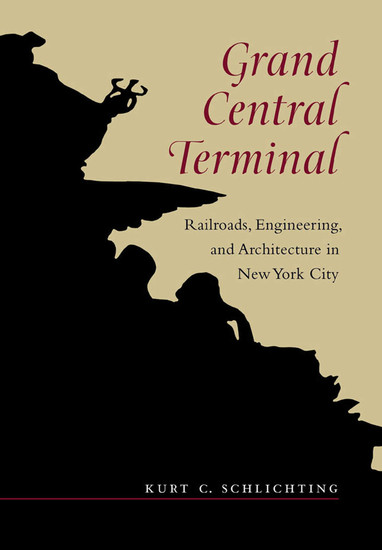 Grand Central Terminal - Railroads Engineering and Architecture in New York City - cover