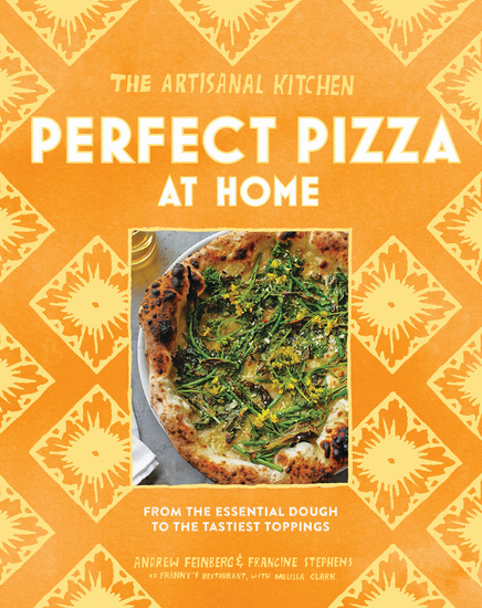 The Artisanal Kitchen: Perfect Pizza at Home - From the Essential Dough to the Tastiest Toppings - cover