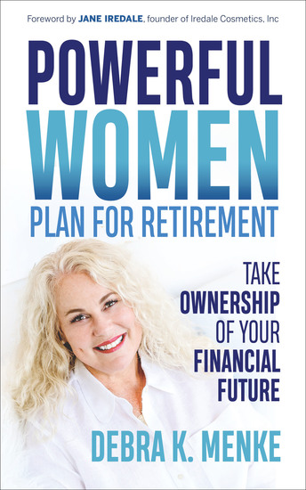 Powerful Women Plan for Retirement - Take Ownership of Your Financial Future - cover